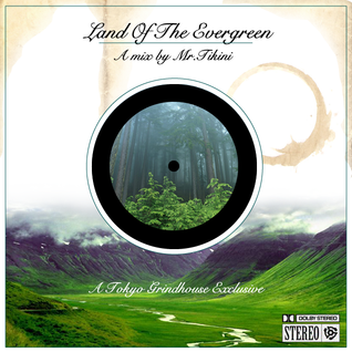 Mr.Tikini Presents: Land Of The Evergreen