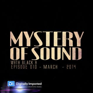 Black 8 - Mystery Of Sound - Episode 010 - March - 2014 @DI.FM