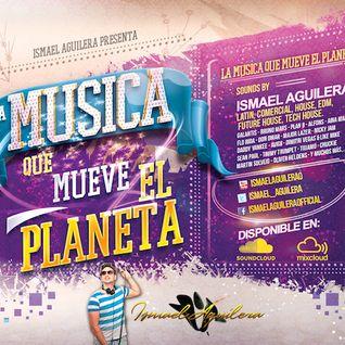 Ismael Aguilera - La Música Que Mueve El Planeta (The Final Set)