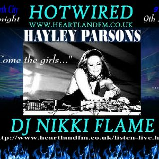 HOTWIRED with Nikki Flame & Hayley Parsons 9th May 2012