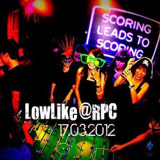 Underground /// LowLike /// RPC /// 17.03.2012 /// Afterhours