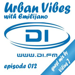 Emilijano - Urban Vibes episode 012 (first 30min guest mix by Vilius J) [DI.FM]