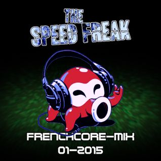 The Speed Freak - Frenchcore-Mix 2015-01