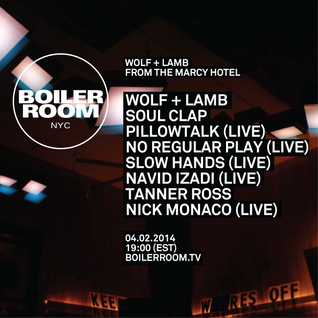 Wolf + Lamb @ Marcy Hotel - Boiler Room NYC DJ Set (02.04.2014)