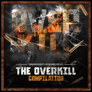 FORBIDDEN SOCIETY RECORDINGS PRESENTS : THE OVERKILL COMPILATION MIX  For Knowledge Magazine