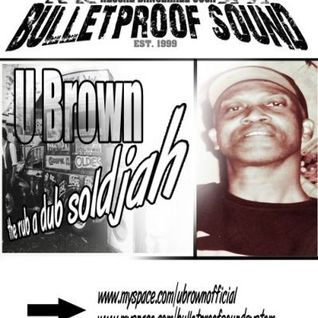 Bulletproof Sound ls. U Brown - Rub a Dub Soldjah