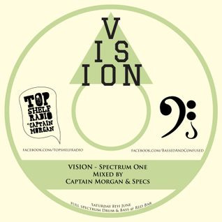 VISION: Spectrum One - Mixed by Captain Morgan & Specs