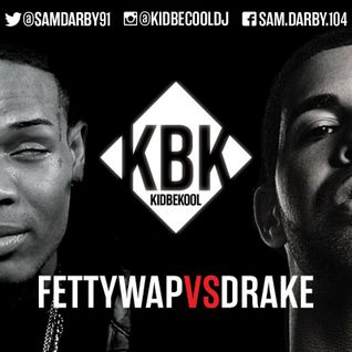 KIDBEKOOL | Fetty Wap Vs Drake Mix