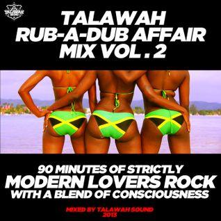 TALAWAH RUB A DUB AFFAIR MIX VOL. 2