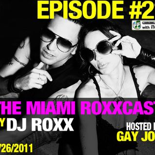 The Miami Roxxcast-Episode 21-DJ Roxx