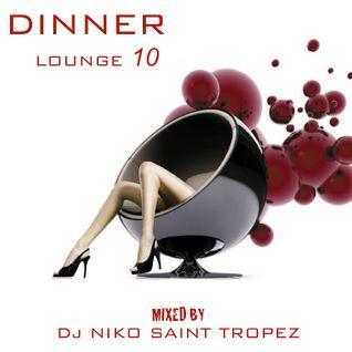 DINNER LOUNGE 10. Mixed by Dj NIKO SAINT TROPEZ