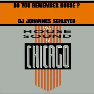 Do You Remember House?