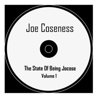 Joe Coseness - The State Of being Jocose Vol.1
