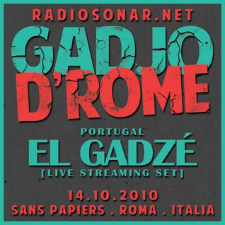 El Gadzé LIVE SET [Gadjo D'Rome/RadioSonar]