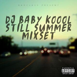 DJ BABY KOOOL - STILL SUMMER mixset 160822