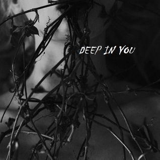 Deep in you