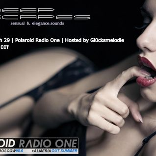 Deep Scapes 01 Podcast March mixed by Glücksmelodie  [Polaroid Radio One]