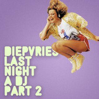 DIEPVRIES - LAST NIGHT A DJ PART 2