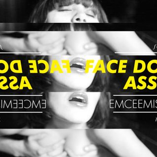 Face Down Ass up Podcast Vol. 4 / Feb 11 / by EMCEEMISMADO