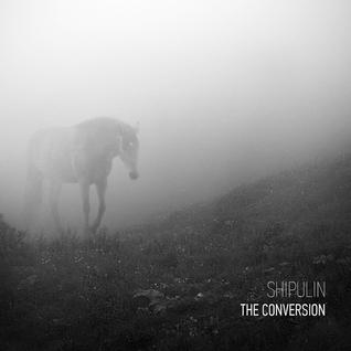 Shipulin - The Conversion