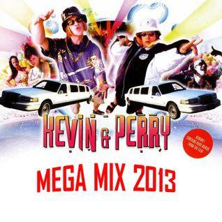 Kevin & Perry MEGA MIX 2013