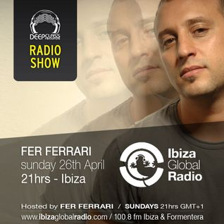 DeepClass Radio Show / Ibiza Global Radio - Hosted by Fer Ferrari (Apr 2015)