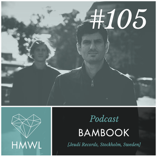HMWL Podcast 105 - Bambook [Jeudi, Stockholm, Sweden] DJ MIX