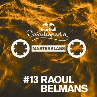 Red Bull Elektropedia Masterklass #13: A Retrospective To Nu House by Raoul Belmans