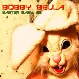 Bobby Bella - EASTER BASH #2 (Bobby Bella Live @ INSIDE - StairsClub Zurich [2015-04-04])