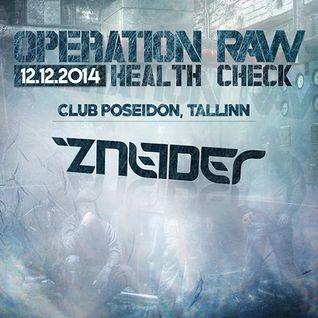 Zneider 'Operation Raw - Health Check' Promo Mix