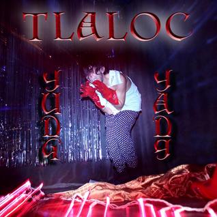 Y U N G Y A N G ~ 5 / 5 / 14 ~ Tlaloc (REDUX)