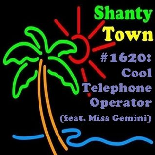 Shanty Town #1620: Cool Telephone Operator (feat. Miss Gemini)