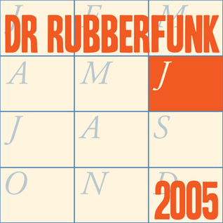 Dr Rubberfunk Mix Of The Month June 2005