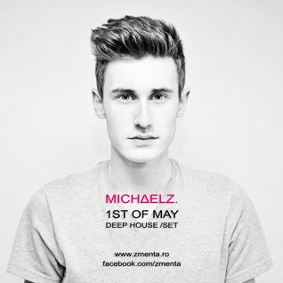 MICHΔELZ. - 1ST OF MAY (deep house /set)