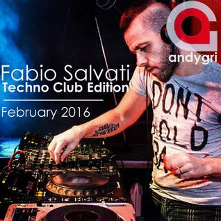 Fabio Salvati - Techno Club Edition, February 2016