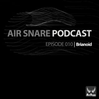 Air Snare Podcast 010 - Brianoid