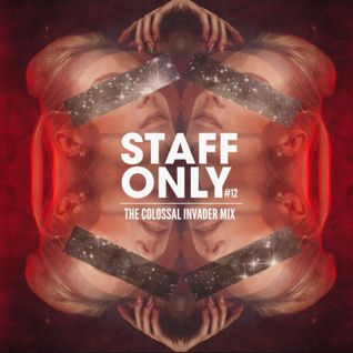 Staff Only live #12 Oct14 The Colossal Invader Mix @staffonlydj