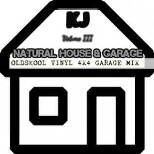 Natural House Vol III - Vinyl Mixes - Oldskool Garage & House -  Mr KJ