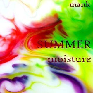 MANK - Summer moisture