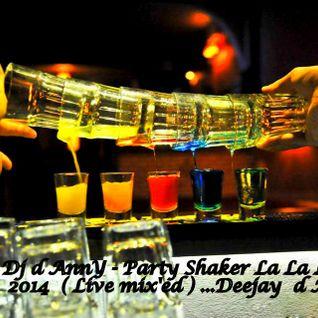 Dj d AnnY - Party Shaker La La La 2014 ....Deejay d AnnY...