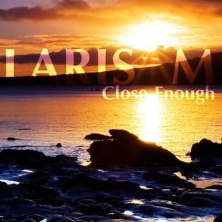 LARIS M - Close Enough (2013)