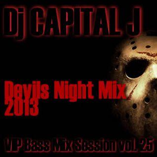 DJ CAPITAL J - VIP BASS MIX #25 DEVILS NIGHT EDITION