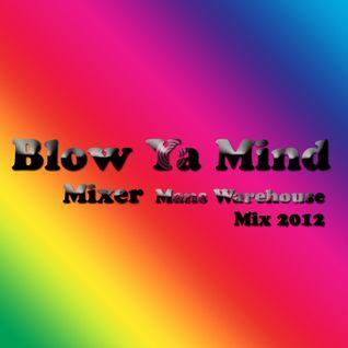 Blow Ya Mind - Bootleg by Mixer