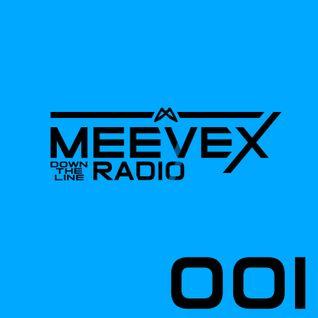 Meevex's Down The Line Radio: 001