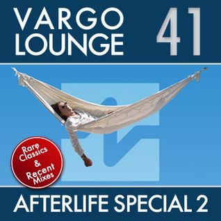 VARGO LOUNGE 41 - Afterlife Special 2
