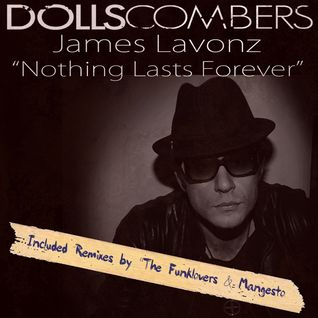 Dolls Combers Feat James Lavonz - Nothing Lasts Forever (The Funklovers Disco Mix)