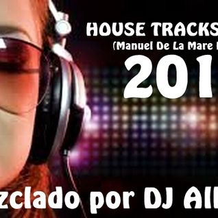 HOUSE TRACKS SOUNDS 2016 (Manuel De La Mare Remixes) Mezclado por DJ Albert