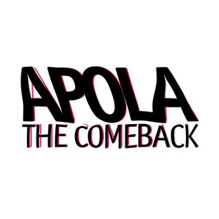 Apola : The Comeback