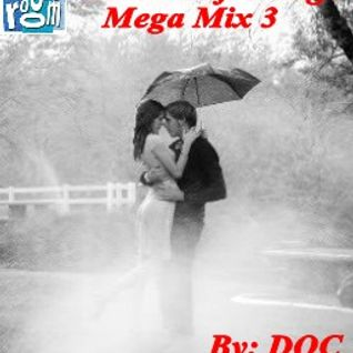 Love / Soft Songs Mega Mix 3 (70s/80s/90s & Today) - By: DOC (02.02.15)