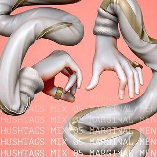 Hushtags Mix 05 - Marginal Men